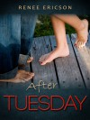 After Tuesday (These Days, #1) - Renee Ericson