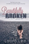 Beautifully Broken - Laura    Lee