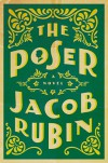 The Poser: A Novel - Jacob Rubin