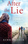 After the Lie: A gripping novel about love, loss and family secrets - Kerry Fisher
