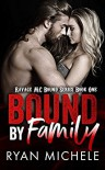 Bound by Family (Ravage MC Bound Series Book One) - Ryan Michele