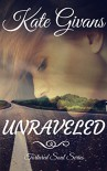 Unraveled (Tortured Soul Book 2) - Kate Givans