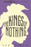The Kings of Nothing (A Because We Are Short Mystery #2) - Ted Oswald