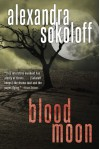 Blood Moon (The Huntress/FBI Thrillers) - Alexandra Sokoloff