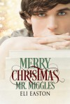 Merry Christmas, Mr. Miggles - Eli Easton