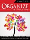 Organize The Nancy Way - Nancy Roe