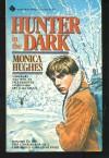 Hunter in the Dark - Monica Hughes
