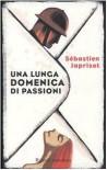 Una lunga domenica di passioni - Sébastien Japrisot, Simona Martini Vigezzi
