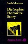 Die Sophie Horowitz Story - Sarah Schulman