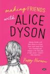 Making Friends With Alice Dyson - Poppy Nwosu