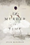 A Murder in Time: A Novel - Julie McElwain