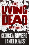 The Living Dead - George Romero, Daniel Kraus
