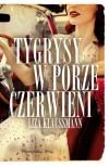 Tygrysy w porze czerwieni - Liza Klaussmann, Edyta Jaczewska