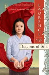 Dragons of Silk (Golden Mountain Chronicles) - Laurence Yep