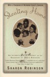 Stealing Home: An Intimate Family Portrait by the Daughter of Jackie Robinson - Sharon Robinson