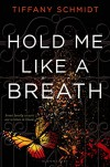 Hold Me Like a Breath: Once Upon a Crime Family - Tiffany Schmidt
