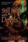 Still Life with Devils - Deborah Grabien