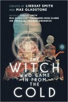 The Witch Who Came in from the Cold, Season 1 - Michael Swanwick, Lindsay Smith, Ian Tregillis, Mark Weaver, Max Gladstone, Cassandra Rose Clarke