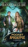 Pocket Apocalypse: InCryptid, Book Four - Seanan McGuire