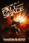 Fall Through Space - Sharon T. Rose
