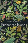Enchanted Islands: A Novel - Allison Amend