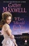 If Ever I Should Love You: A Spinster Heiresses Novel (The Spinster Heiresses) - Cathy Maxwell