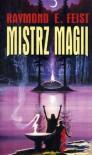 Mistrz Magii - Raymond E. Feist, Mariusz Terlak