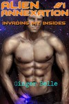 Alien Annexation: Invading My Insides (Part I): Simmering Hot BBW Alien Erotica with Tentacles - Ginger Belle