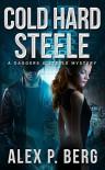 Cold Hard Steele - Alex P. Berg