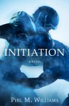 Initiation - Phil M. Williams
