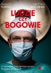Ludzie czy bogowie 27 rozmów z najsłynniejszymi polskimi lekarzami - Krystyna Bochenek, Dariusz Kortko