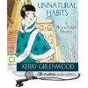 Unnatural Habits - Kerry Greenwood, Stephanie Daniel