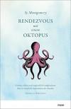 Rendezvous mit einem Oktopus. Extrem schlau und unglaublich empfindsam: Das erstaunliche Seelenleben der Kraken - Sy Montgomery, Heide Sommer (Übersetzerin), Donna Leon (Nachwort)