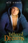 Tattered Dreams (Desolation Diaries #3) - Ali Cross