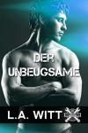 Der Unbeugsame (Krieg der Werkstätten 1) - L.A. Witt, Jara Dressler