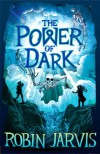 The Power of Dark - Robin Jarvis