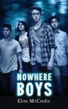 Nowhere Boys - Elise McCredie