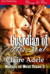 Guardian of His Soul - Claire Adele