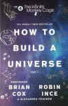 The Infinite Monkey Cage – How to Build a Universe - Brian Cox, Robin Ince