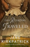 This Road We Traveled - Jane Kirkpatrick