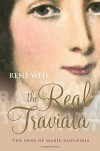 The Real Traviata: The Song of Marie Duplessis - Rene Weis