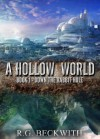A Hollow World: Down The Rabbit Hole - R. G. Beckwith