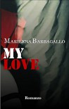 My Love - Marilena Barbagallo