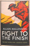 Fight to the Finish: The First World War - Month by Month - Allan Mallinson