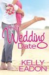The Wedding Date - Kelly Eadon