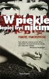 W piekle lepiej być nikim - Maciej Maciejewski