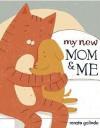 My New Mom & Me - Renata Galindo