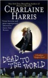 Dead to the World (Sookie Stackhouse / Southern Vampire Series #4) -