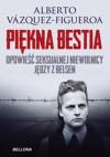 Piękna Bestia. Opowieść seksualnej niewolnicy Jędzy z Belsen - Alberto Vazquez-Figueroa