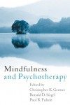 Mindfulness and Psychotherapy, First Edition - Christopher K. Germer, Ronald D. Siegel, Paul R. Fulton